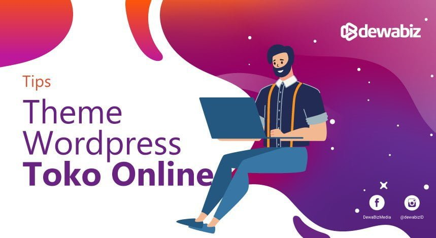 Tips Memilih Theme WordPress Yang Cocok Untuk Toko Online