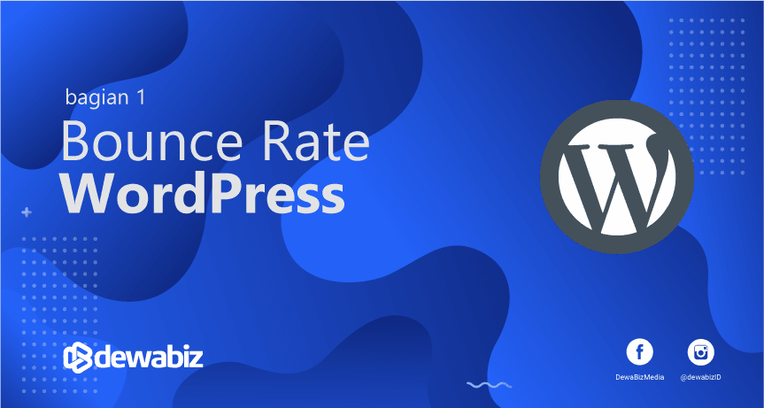 Cara Mengurangi Bounce Rate di WordPress (7 tips)