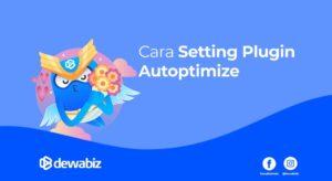 Cara Setting Plugin Autoptimize