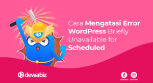Cara Mengatasi Error WordPress Briefly Unavailable for Scheduled Maintenance